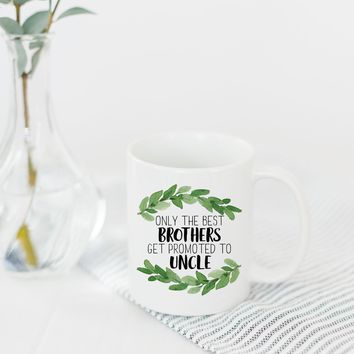 "PROMENADE FIELD ""ONLY THE BEST BROTHERS GET PROMOTED TO UNCLE"" MUG"