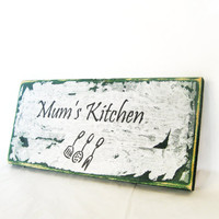 Shabby Chic torn paper Mums Kitchen sign.