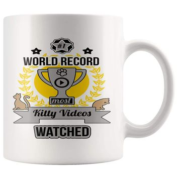 Funny Cat Mug World Record Most Kitty Videos Watched 11oz White Coffee Mugs