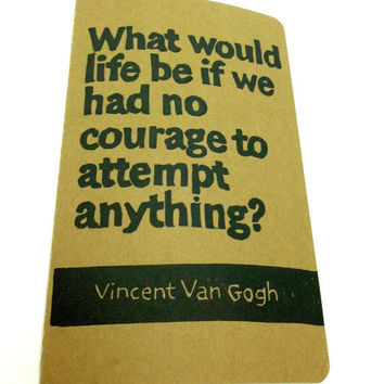 JOURNAL with Van Gogh Quote What would life be by WordsIGiveBy