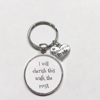 I Will Cherish This Walk The Most Father Of The Bride Gift Keychain