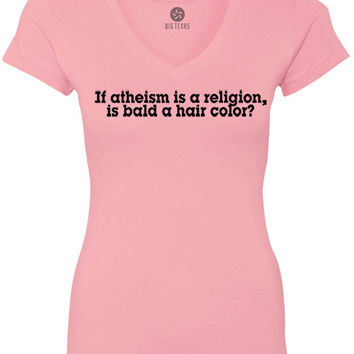 If Atheism is a Religion, Is Bald a Hair Color (Black) Women's Short-Sleeve V-Neck T-Shirt