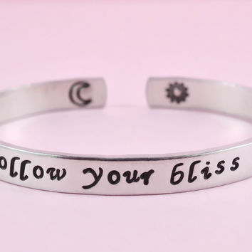 Follow your bliss - Joseph Campbell Quote Bracelet, Words Of Wisdom Inspirational Jewelry, Hand Stamped Aluminum Bracelet