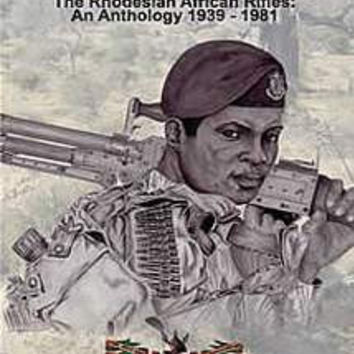 Chibaya Moyo: The Rhodesian African Rifles An Anthology, 1939-1981 (Andy Telfer & Russell Fulton)