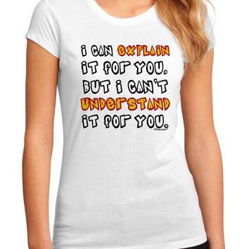 I Can Explain It For You Juniors Petite Sublimate Tee