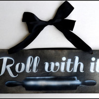 Roll with It Sign, Kitchen Sign, Rustic Kitchen Decor, Home Decor/ Wall Sign/ Art/ Wall Hanging, Baking Sign, Funny Sign, Foodie Sign