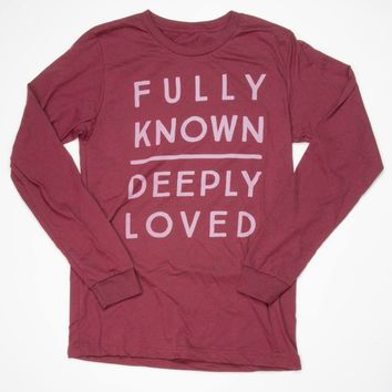 Fully Known Deeply Loved - Long Sleeve