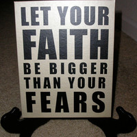 "Let Your Faith Be Bigger Than Your Fears. Quote. Canvas Board 8""x10"" Picture"