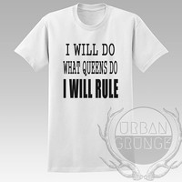 I will do what queens do I will rule Unisex Tshirt - Graphic tshirt