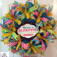 Shhh...The Baby Is Sleeping Please Do Not Ring The Doorbell Deco Mesh Wreath