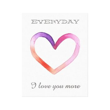 Everyday I Love You More Wall Print Art