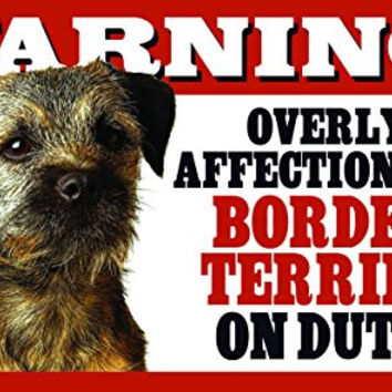 "Warning! Overly Affectionate Border Terrier On Duty! Dog Wall Sign with Bonus ""I Love My Dog"" Decal"