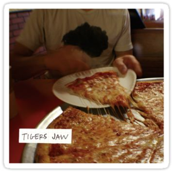 tigers jaw - pizza