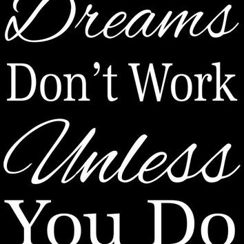 Dreams Don't Work Unless You Do - Black and White Inspirational Quote Printable Typography Wall Art, Digital Graphics - INSTANT DOWNLOAD