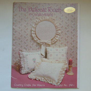 The Delicate Touch in Candlewicking Embroidery by Country Crafts Pat Waters Craft Patterns