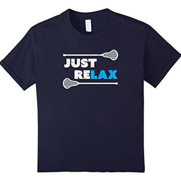 Just Re Lax Lacrosse T Shirt