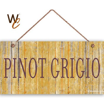 "PINOT GRIGIO Wine Sign, Distressed Gold Wood Style, Weatherproof, 5""x10""  Tuscan Decor, Wine Bar Sign, Rustic Signs, Made To Order"
