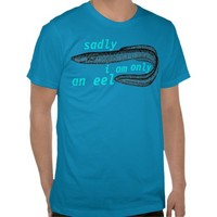 just an eel tees from Zazzle.com