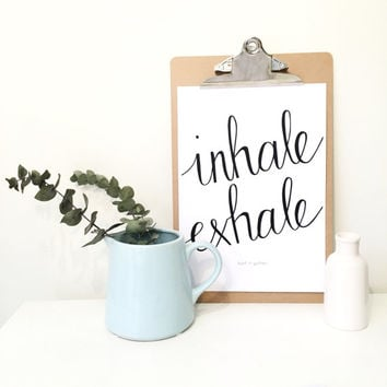 A4 Calligraphy Print 'inhale exhale'