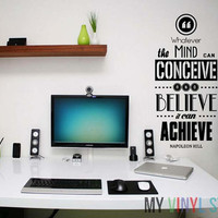 """Motivational Success Quote - Wall Decal - Napoleon Hill """"Whatever the mind can conceive and believe, it can achieve"""""""