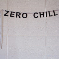 ZERO CHILL - word banner, *mini*, super glittery!