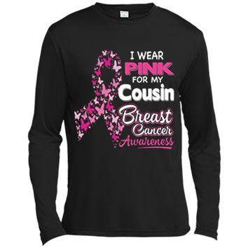 I Wear Pink For My Cousin Breast Cancer Awareness Long Sleeve Moisture Absorbing Shirt
