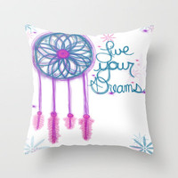 Live Your Dreams - White Throw Pillow by jlbrady213 & KBY | Society6