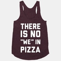 """There Is No """"we"""" In Pizza"""