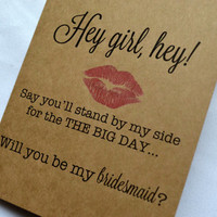 Hey Girl Hey Bridesmaid Card Funny Bridesmaid Card Bridesmaid Proposal Cards kiss lips funny bridal card hey girl bridesmaid cards big day
