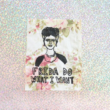 Freeda Do What I Want- Handmade Sew-on Patches
