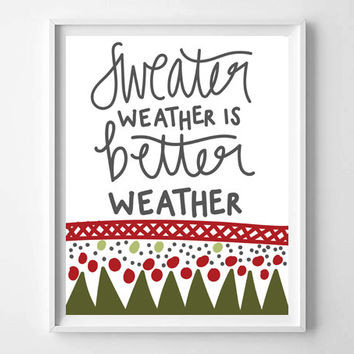 Sweater Weather Is Better Weather Hand Lettered and Illustrated Quote, Prints and Posters, Holiday Art, Christmas Decor, Typography