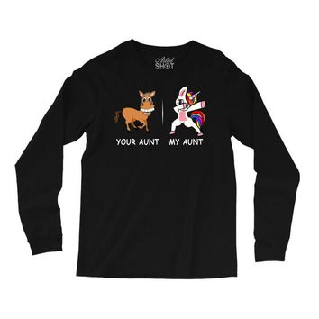 your aunt my aunt Long Sleeve Shirts