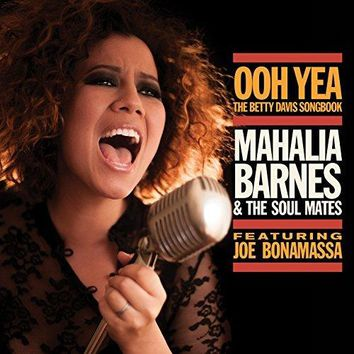 Mahalia Barnes & The Soul Mates feat. Joe Bonamassa - Ooh Yea!: The Betty Davis Songbook