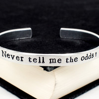 Never tell me the odds! - Star Wars - Han Quotes - Aluminum Bracelet