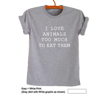 I love animals T Shirt Animal Lover Gifts TShirt Tumblr Womens Tops Tees Mens Shirts Animal Rescue T Shirts Instagram Pinterest Fashion