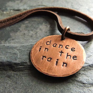Dance in the Rain Necklace, Inspirational Quote, Simple Copper Pendant Necklace, Boho Necklace