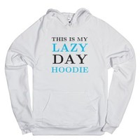 This is my Lazy Day Hoodie Sweatshirt-Unisex White Hoodie