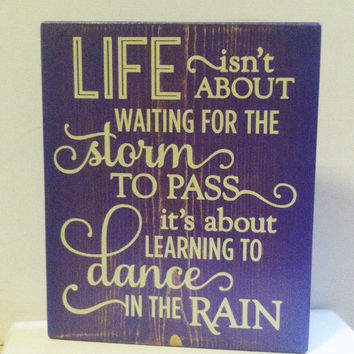 Dance in the Rain Sign Distressed Wood Block Office Studio Dorm Nursery