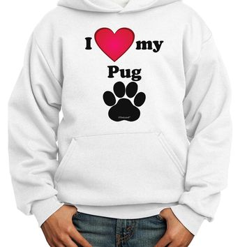 I Heart My Pug Youth Hoodie Pullover Sweatshirt by TooLoud