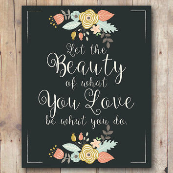 Rumi Beauty Quote, Inspirational Art Printable, Instant Download, Let The Beauty Of What You Love Be What You Do, Graduation Gift