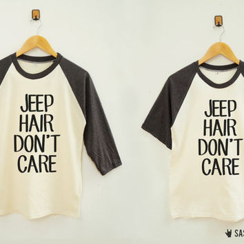 Jeep Hair Don't Care Shirt Word Shirt Instagram Tumblr Fashion Baseball Tee Raglan Shirt Baseball Shirt Unisex Shirt Women Shirt Men Shirt