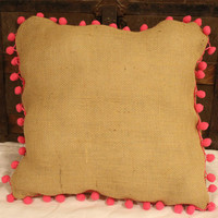 Burlap pillow - hot pink pom poms- shabby chic style- bohemian style- cottage- color pop- home decor- handmade pillow