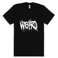 Weird T Shirt-Unisex Black T-Shirt