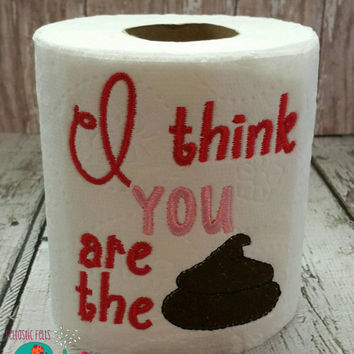I think you are the poop embroidered toilet paper, gag gift, white elephant gift, bathroom decoration, home decor, bath, valentines, love
