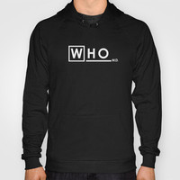 WHO M.D. (Dr Who + House MD) Hoody by Olechka | Society6