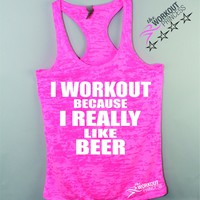 I Workout Because I Really Like Beer , Funny Workout tank for women