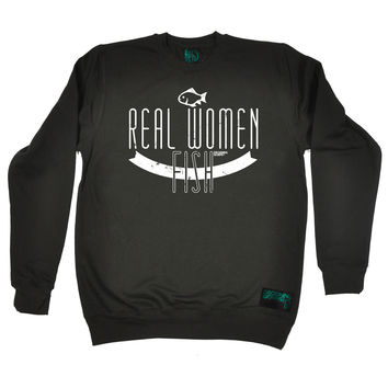 Drowning Worms Real Women Fish Fishing Sweatshirt