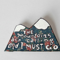 Mountain Brooch // The Mountains Are Calling and I Must Go // Floral and Snow // Hand-Painted Pinback Badge // Wearable Art // Upcycled