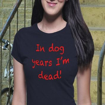 Dog Years Shirt, Dog Shirt, Puppy Shirt, Dog Age Shirt, Boyfriend Tee, Casual Shirt, Joke Shirt, Funny Dog Shirt, I Love Dogs