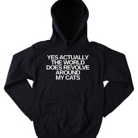 Cute Kitty Hoodie Yes Actually The World Does Revolve Around My Cats Slogan Cat Lover Tumblr Sweatshirt